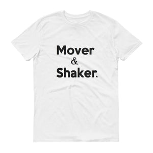 """Mover & Shaker "" short-sleeve tee"