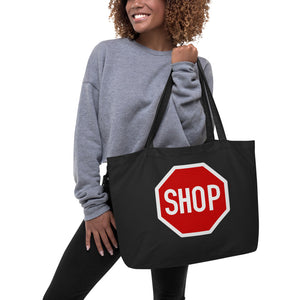 "̶S̶t̶o̶p̶ ̶s̶i̶g̶n̶ "" Shop sign "" Large organic tote bag"