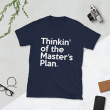 Load image into Gallery viewer, Thinkin of the Master's Plan Short-Sleeve Unisex T-Shirt