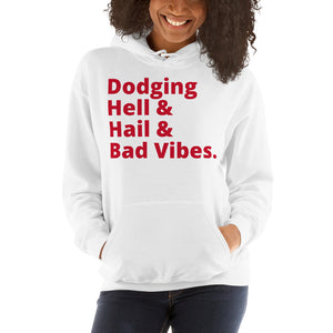 Dodging Hell & Hell and Bad Vibes UNISEX Hooded Sweatshirt