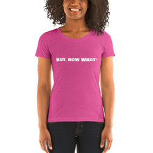 "Load image into Gallery viewer, "" But, Now What? "" ladies' short sleeve tee"