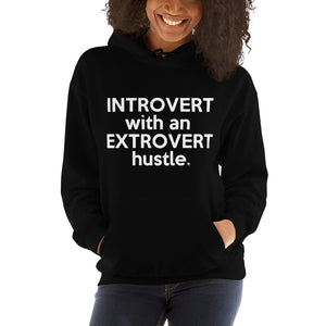 """ Introvert with an Extrovert Hustle"" Hooded Sweatshirt"