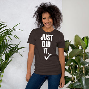 ̷J̷u̷s̷t̷ ̷D̷o̷ ̷I̷t̷ Just Did It. Short-Sleeve UNISEX tee