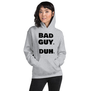 """ BAD GUY DUH "" for the bad guy in you - Billie Eillish inspired🌠 Hooded Sweatshirt"