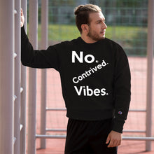 Load image into Gallery viewer, No Contrived Vibes (Jumbo / twisted) Champion™ Sweatshirt