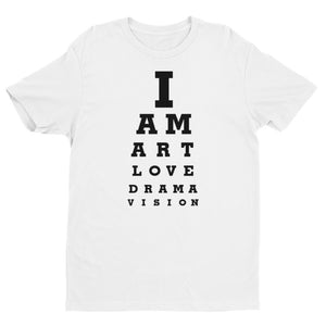 """ I AM ART LOVE DRAMA VISION "" unisex short sleeve tee"
