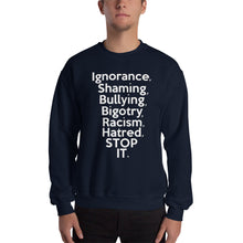 "Load image into Gallery viewer, "" STOP IT "" Sweatshirt"