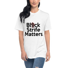 Load image into Gallery viewer, Black Strife Matters by Tees410 Unisex Crew Neck Tee
