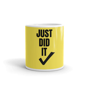 """ Just Did It "" Mug"