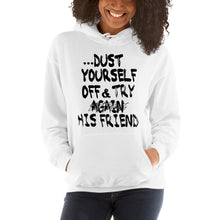 "Load image into Gallery viewer, If at first you don't succeed.... "" Dust Yourself Off and Try His Friend "" Hooded Sweatshirt"