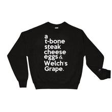 "Load image into Gallery viewer, Biggie Smalls / Notorious BIG inspired "" a T-bone Steak Cheese Eggs & Welch's Grape"" Champion™ Sweatshirt"
