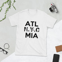 "Load image into Gallery viewer, "" ATL N.Y.C MIA "" short-sleeve unisex tee"