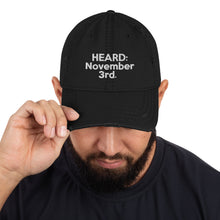 Load image into Gallery viewer, HEARD: NOVEMBER 3rd: Distressed Dad Hat (White Letter)