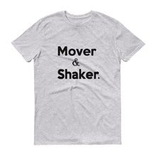 "Load image into Gallery viewer, ""Mover & Shaker "" short-sleeve tee"