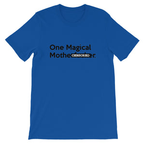 """ One Magical Mothe#Fv(k&#) "" (censored) short-sleeve unisex tee"