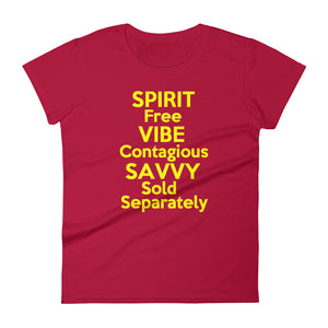 """Spirit Free Vibe Contagious Savvy Sold Separately"" women's short sleeve tee"