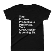 "Load image into Gallery viewer, Inspo fitspo for the aspiring mogul in you: The "" Your Oprahtunity is coming, Sis "" ladies' tee-shirt"