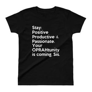 "Inspo fitspo for the aspiring mogul in you: The "" Your Oprahtunity is coming, Sis "" ladies' tee-shirt"