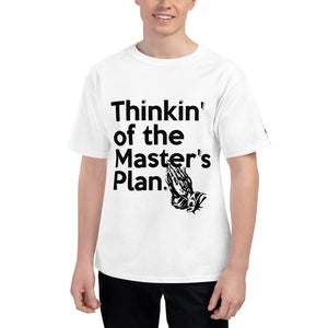 Thinkin' of the Master's Plan (prayer hands front and back) Men's Champion™ T-Shirt