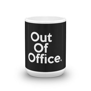 """ Out of Office "" Mug"