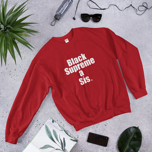 "For the ennobled black girl in you : "" BLACK SUPREME A SIS  "" Sweatshirt"