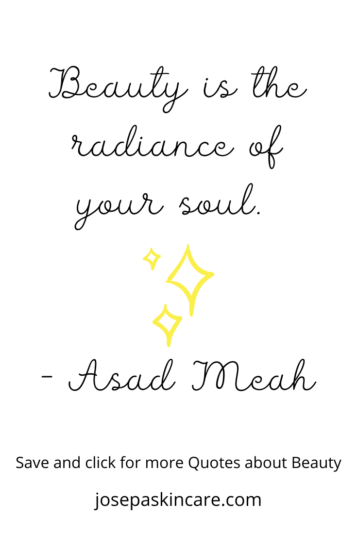 Beauty is the radiance of your soul. – Asad Meah
