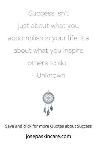 Success isn't just about what you accomplish in your life; it's about what you inspire others to do.  - Unknown