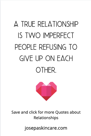 A true relationship is two imperfect people refusing to give up on each other.  -Unknown