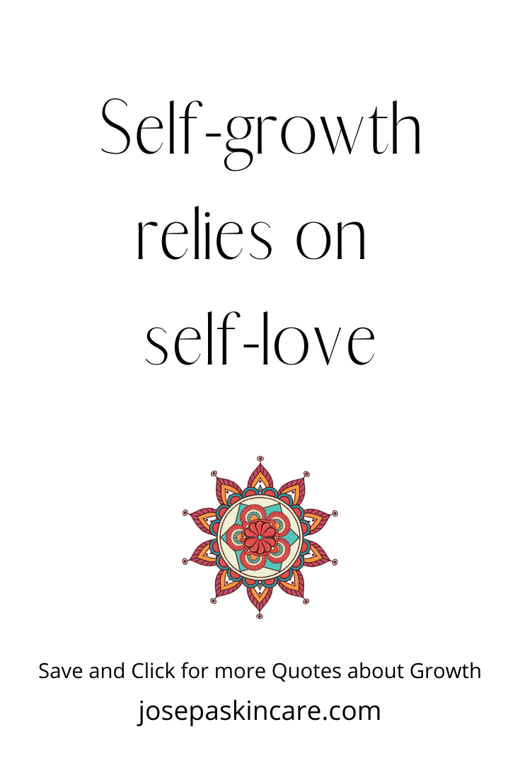 Self-growth relies on self-love