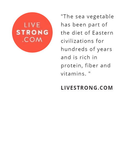 """The sea vegetable has been part of the diet of Eastern civilizations for hundreds of years and is rich in protein, fiber and vitamins.	"""