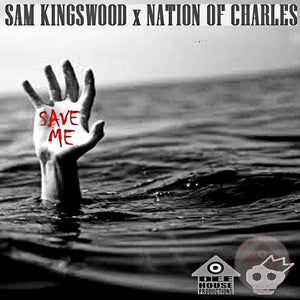 Save Me - Sam Kingswood Feat. NationofCharles (Digital Download)