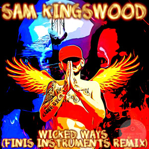 Wicked Ways (Finis Instruments Remix) - Sam Kingswood (Digital Download)