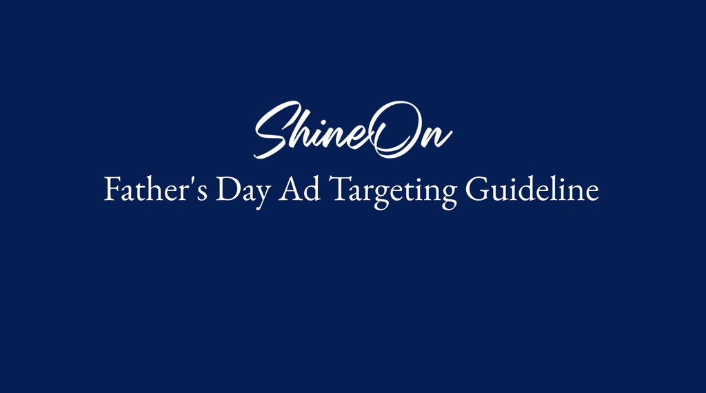 Do You Really Need to Worry about Father's Day Ad Targeting that Much?