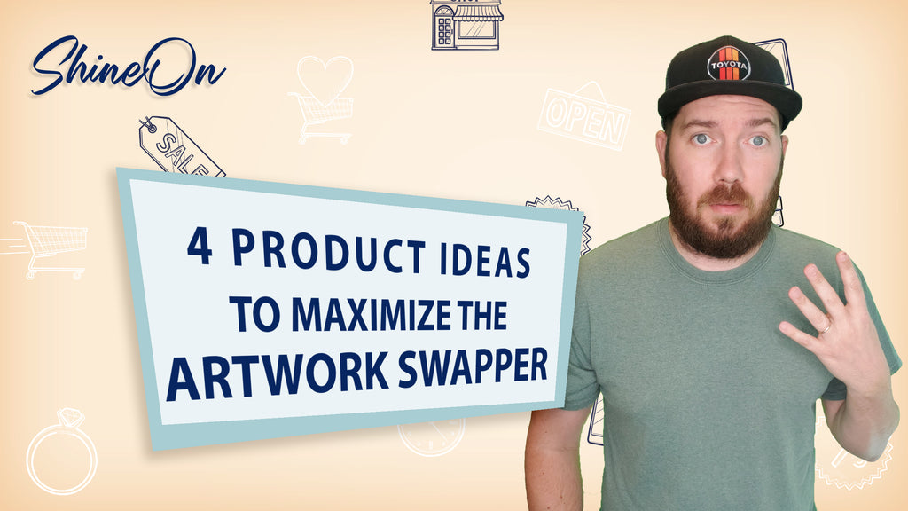 4 Product Ideas to Maximize the Artwork Swapper!