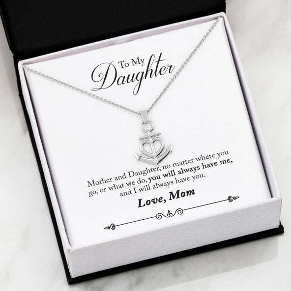 To My Daughter- You Always Have Me Friendship Anchor Necklace