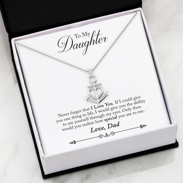 To My Daughter- Never Forget that I LOVE YOU, Friendship Anchor Necklace