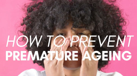 HOW TO PREVENT PREMATURE AGEING