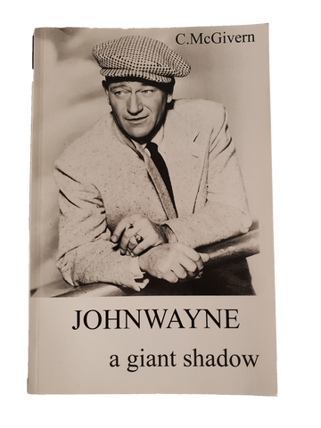 John Wayne A Giant Shadow - Book By C Mc Givern