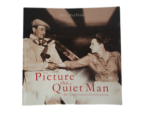 Picture the Quiet Man - Book By Des Mc Hale