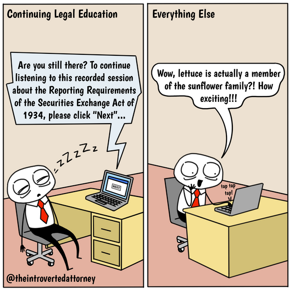 Funny and relatable comic for the lawyer who has struggled to get through his or her required CLE hours. Visit The Introverted Attorney for humorous and sarcastic lawyer comics, content, and gifts.