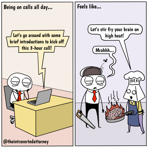 Funny and relatable comic for the lawyer who knows what it's like to be fried after a day full of meetings. Visit The Introverted Attorney for humorous and sarcastic lawyer comics, content, and gifts.