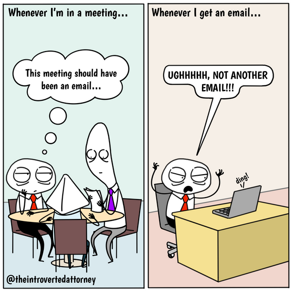 Funny and relatable comic for the lawyer who prefers no meetings and no emails... and also no communication whatsoever. Visit The Introverted Attorney for humorous and sarcastic lawyer comics, content, and gifts.
