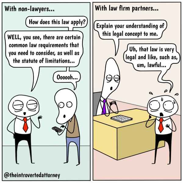 Funny and relatable comic for the lawyer who knows what it's like to talk about law in front of law firm partners vs non-lawyers. Visit The Introverted Attorney for humorous and sarcastic lawyer comics, content, and gifts.
