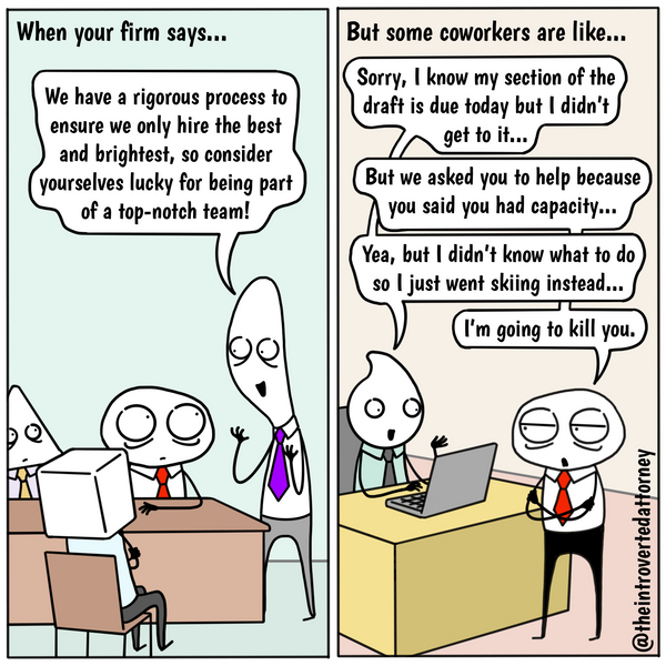 """Funny and relatable comic for the lawyer who works at a firm with a """"high bar for recruiting"""" but still finds him or herself working with disappointing colleagues.. Visit The Introverted Attorney for humorous and sarcastic lawyer comics, content, and gifts."""