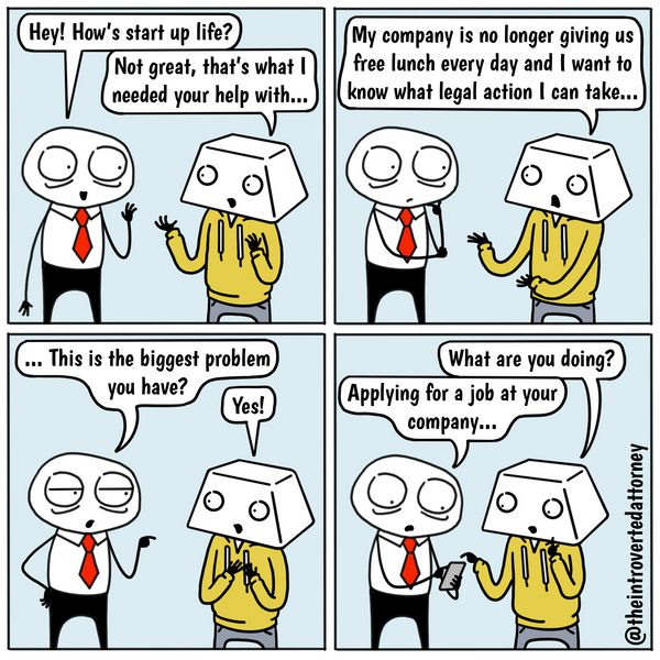 Funny and relatable comic for the lawyer who can't sympathize with the concerns of his or her start up peers about work. Visit The Introverted Attorney for humorous and sarcastic lawyer comics, content, and gifts.