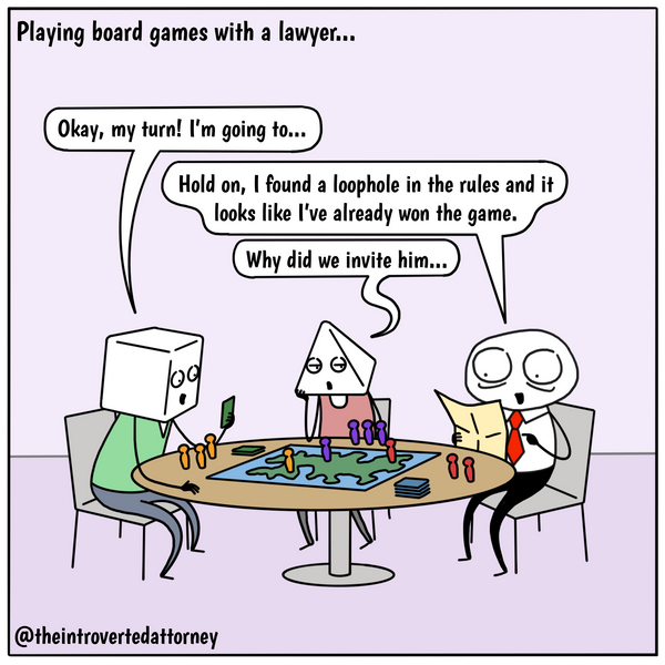 Funny and relatable comic for the lawyer who knows how to use his or her attention to detail to spot loopholes in board games. Visit The Introverted Attorney for humorous and sarcastic lawyer comics, content, and gifts.
