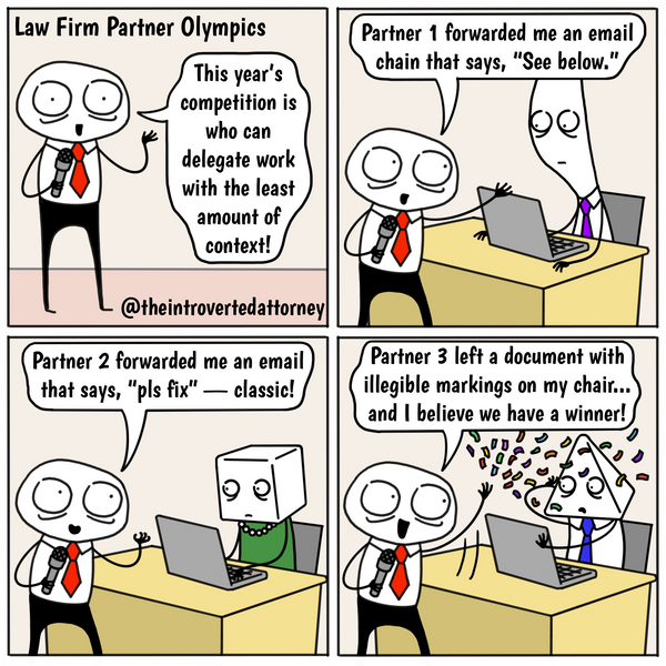 Funny and relatable comic for the lawyer who has dealt with partners who give vague or no context when delegating work. Visit The Introverted Attorney for humorous and sarcastic lawyer comics, content, and gifts.