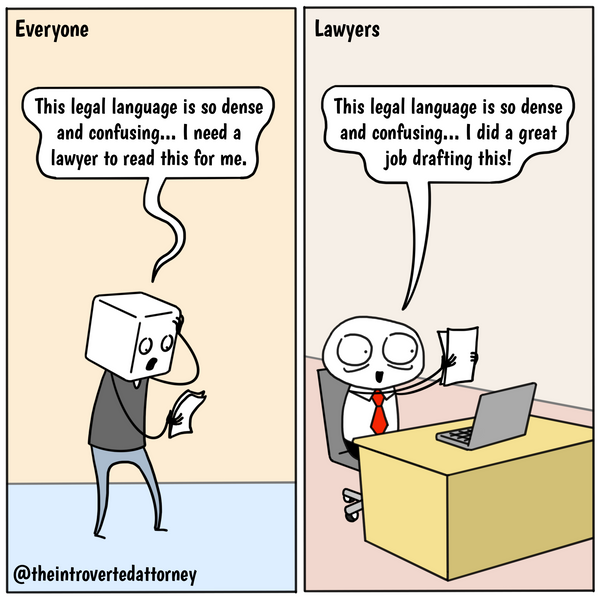 Funny and relatable comic for the lawyer who understands that confusing legal language is actually job security because everyone needs a lawyer to read it. Visit The Introverted Attorney for humorous and sarcastic lawyer comics, content, and gifts.