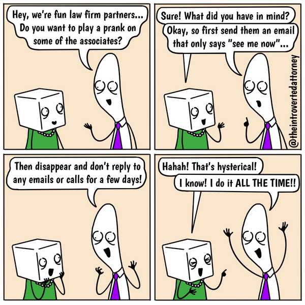 Funny and relatable comic for the lawyer who has dealt with inexplicable partner behavior and wondered why... just why. Visit The Introverted Attorney for humorous and sarcastic lawyer comics, content, and gifts.
