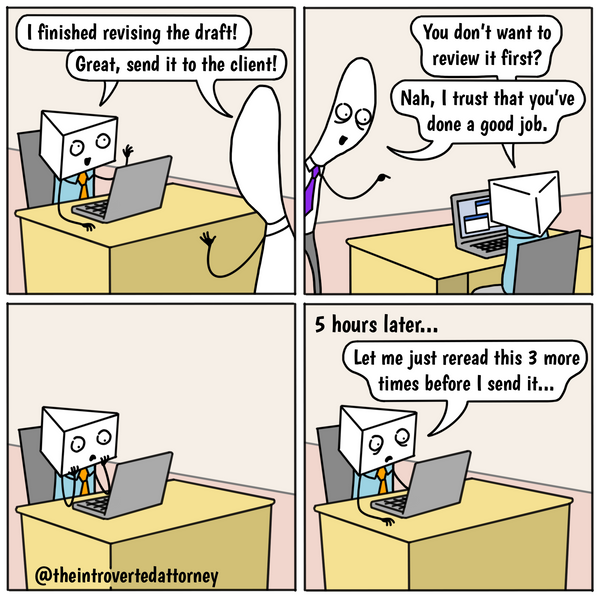 Funny and relatable comic for the lawyer who needs to compulsively read and reread his or her work emails before sending them. Visit The Introverted Attorney for humorous and sarcastic lawyer comics, content, and gifts.
